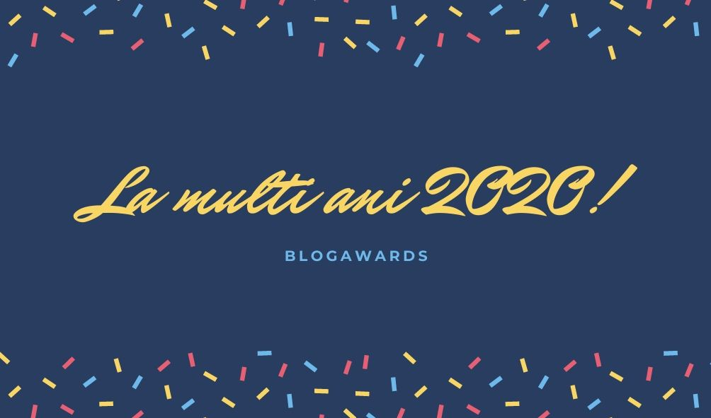 la multi ani 2020, blogawards.ro